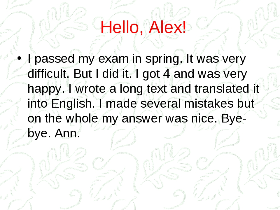 Hello, Alex! I passed my exam in spring. It was very difficult. But I did it....