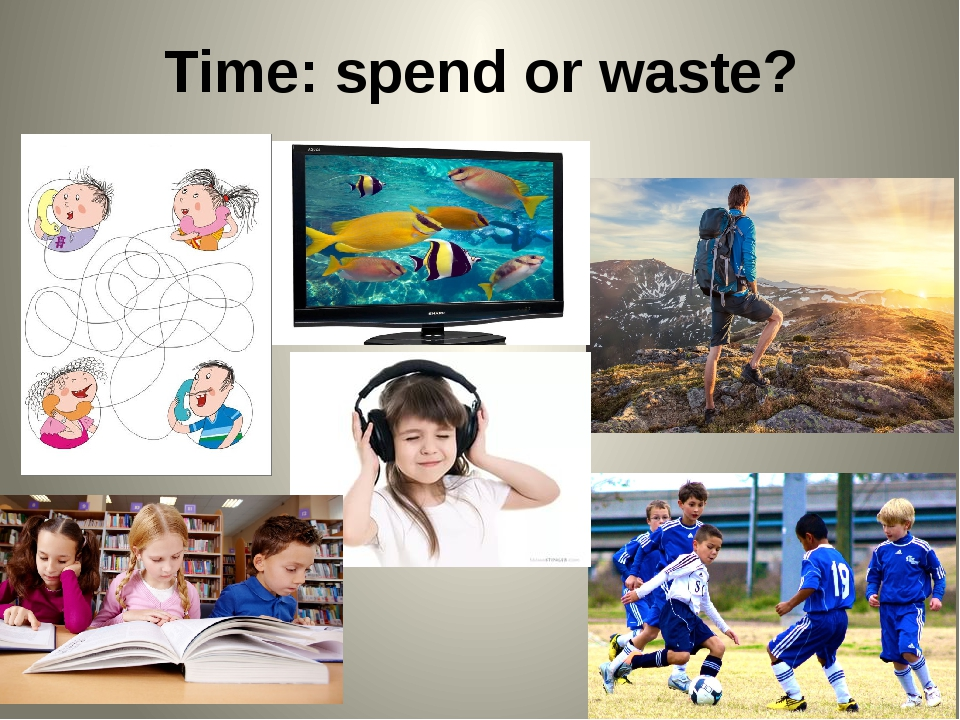 Time: spend or waste?
