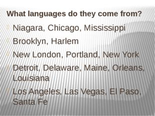 What languages do they come from? Niagara, Chicago, Mississippi Brooklyn, Har