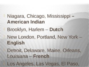 Niagara, Chicago, Mississippi – American Indian Brooklyn, Harlem – Dutch New