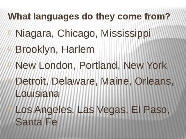 What languages do they come from? Niagara, Chicago, Mississippi Brooklyn, Har...