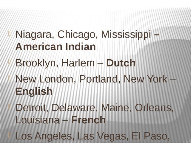 Niagara, Chicago, Mississippi – American Indian Brooklyn, Harlem – Dutch New...