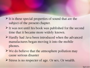 It is these special properties of sound that are the subject of the present c