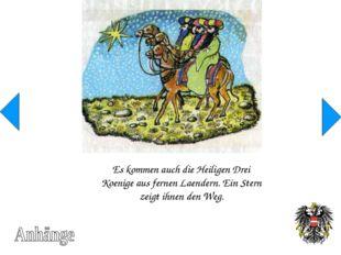 Es kommen auch die Heiligen Drei Koenige aus fernen Laendern. Ein Stern zeigt