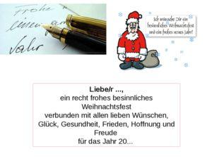 Liebe/r ..., ein recht frohes besinnliches Weihnachtsfest verbunden mit allen