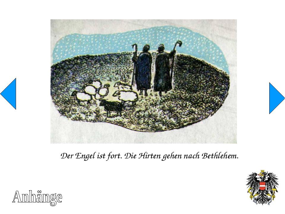 Der Engel ist fort. Die Hirten gehen nach Bethlehem.