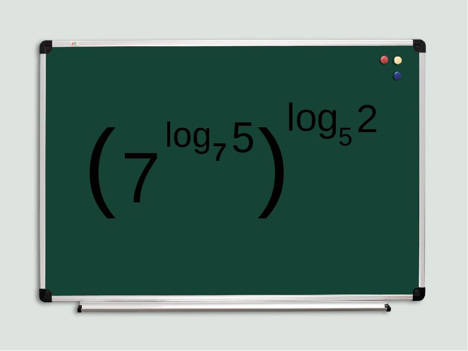( 7 log 7 5 ) log 5 2