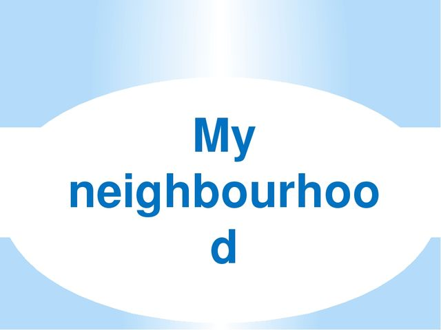 My neighbourhood