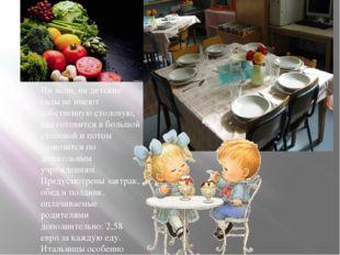 Ни ясли, ни детские сады не имеют собственную столовую, еда готовится в больш