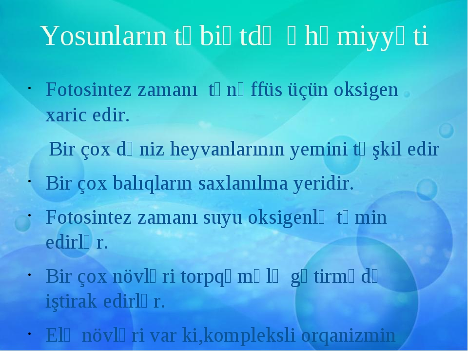 Yosunların təbiətdə əhəmiyyəti Fotosintez zamanı tənəffüs üçün oksigen xaric...