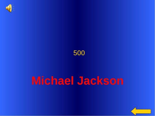 Michael Jackson 500