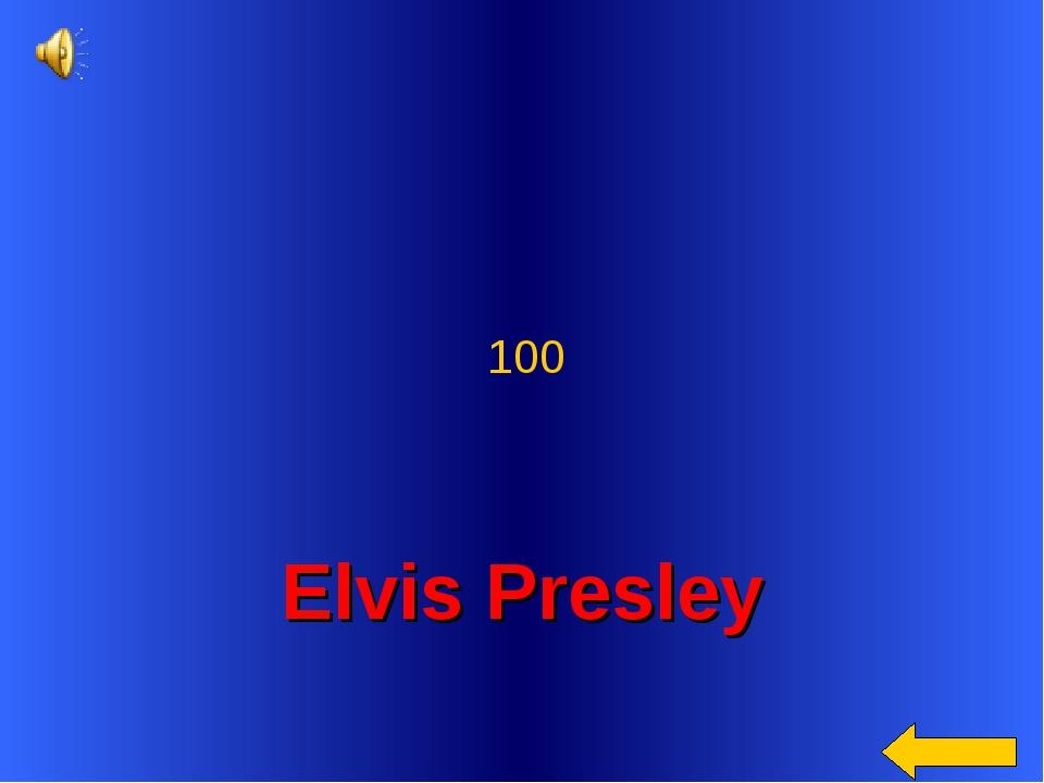 Elvis Presley 100