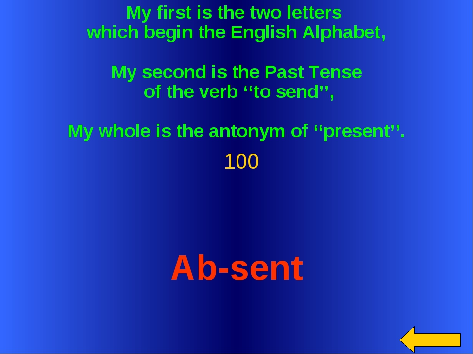 My first is the two letters which begin the English Alphabet, My second is th...