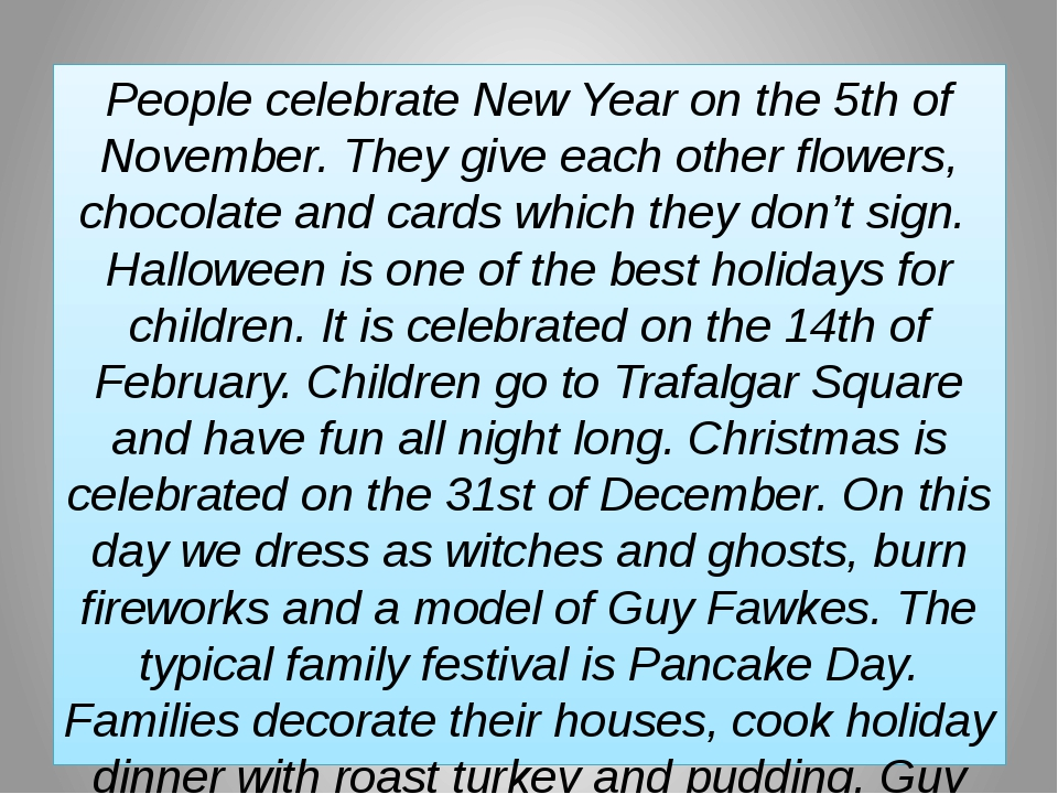 People celebrate New Year on the 5th of November. They give each other flowe...