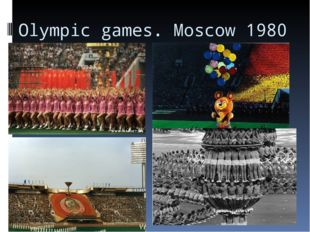 Olympic games. Moscow 1980