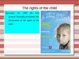 The rights of the child November 20, 1989, the UN General Assembly proclaimed