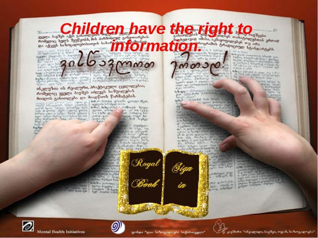 Children have the right to information.