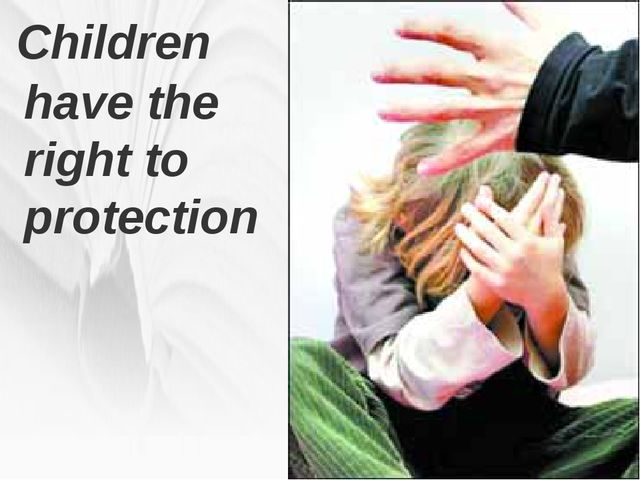 Children have the right to protection