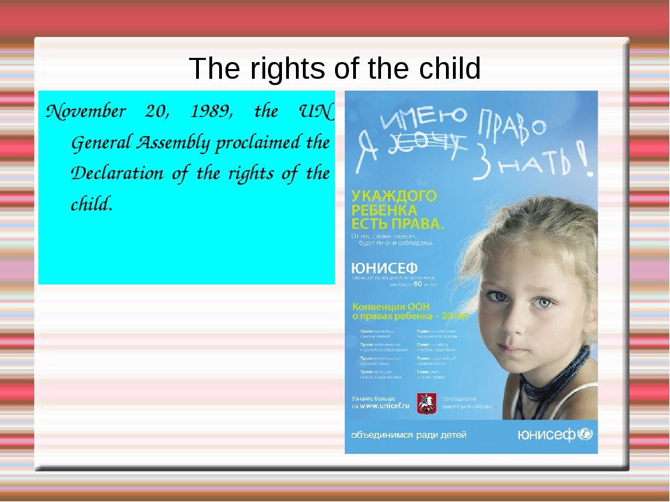 The rights of the child November 20, 1989, the UN General Assembly proclaimed...
