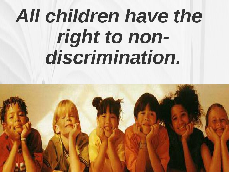 All children have the right to non-discrimination.