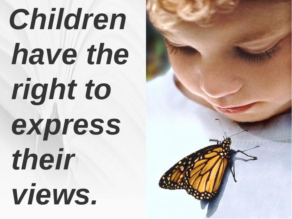 Children have the right to express their views.
