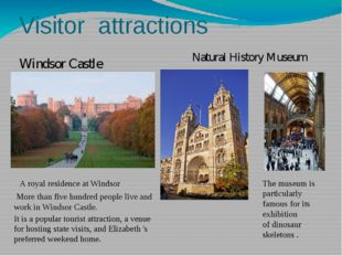 Visitor attractions Windsor Castle A royal residence at Windsor   More than f