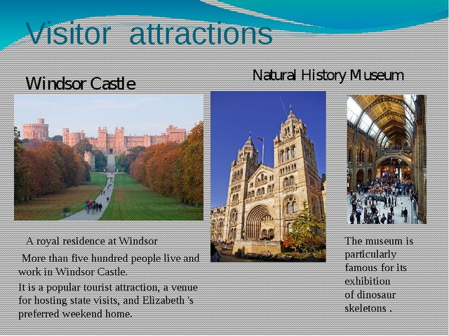 Visitor attractions Windsor Castle A royal residence at Windsor   More than f...
