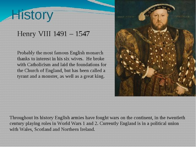 History Henry VIII 1491 – 1547 Probably the most famous English monarch thank...
