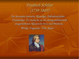 Friedrich Schiller (1759-1805) Der beruemte deutsche Klassiker, Balladendicht