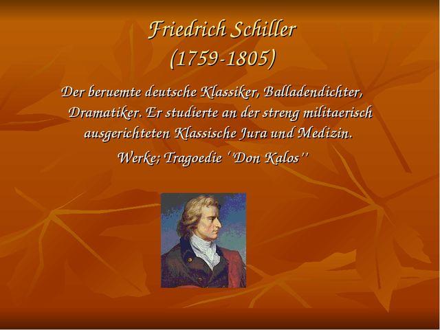 Friedrich Schiller (1759-1805) Der beruemte deutsche Klassiker, Balladendicht...
