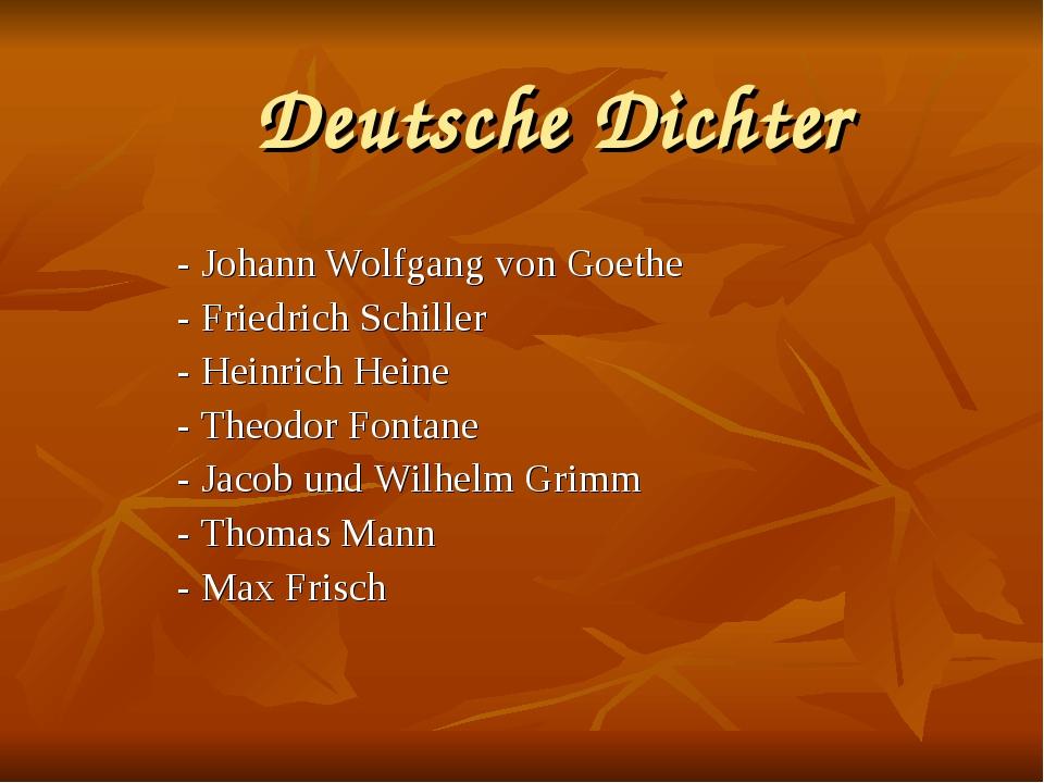 Deutsche Dichter - Johann Wolfgang von Goethe - Friedrich Schiller - Heinrich...