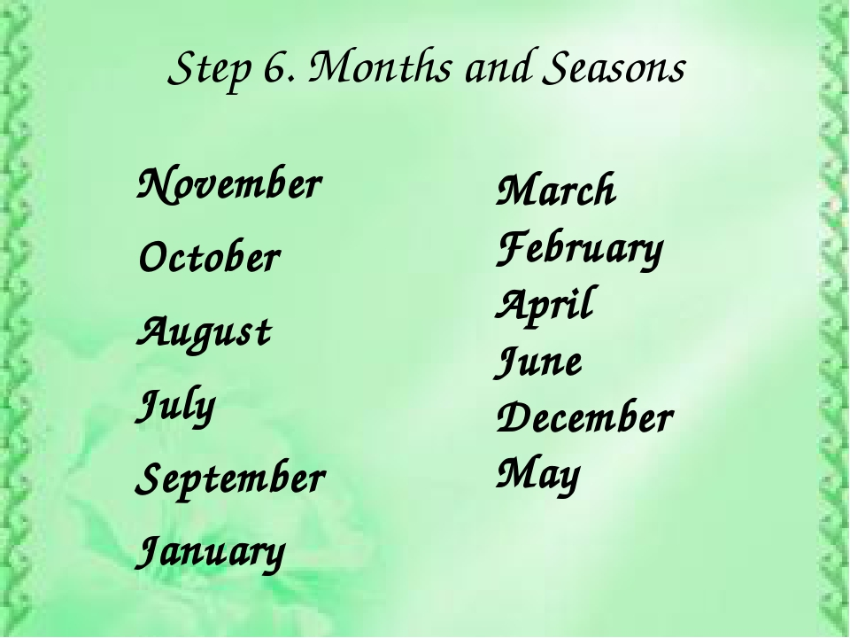 Step 6. Months and Seasons November October August July September January Mar...