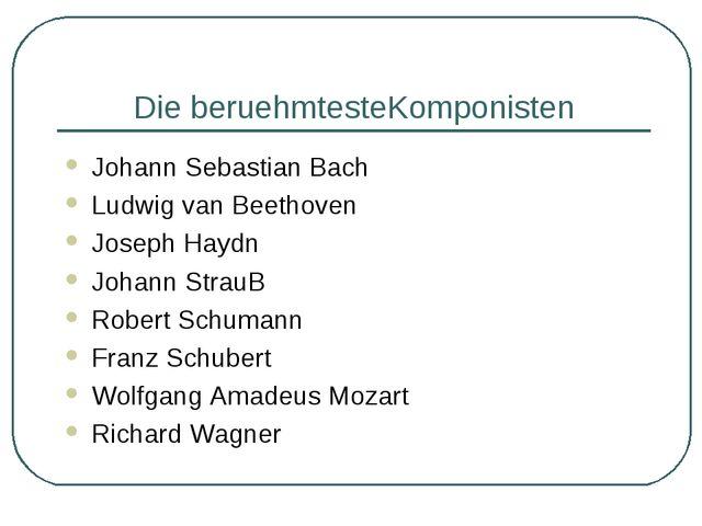 Die beruehmtesteKomponisten Johann Sebastian Bach Ludwig van Beethoven Joseph...