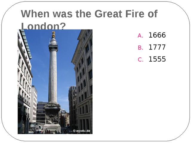 When was the Great Fire of London? 1666 1777 1555