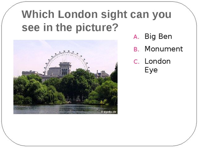 Which London sight can you see in the picture? Big Ben Monument London Eye