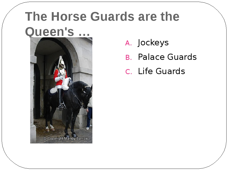 The Horse Guards are the Queen's … Jockeys Palace Guards Life Guards