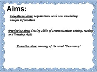 Aims: Educational aims: acquaintance with new vocabulary, analyse information