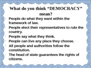 "What do you think ""DEMOCRACY"" mean? People do what they want within the frame"