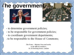 The government - to determine government policies; - to be responsible for go