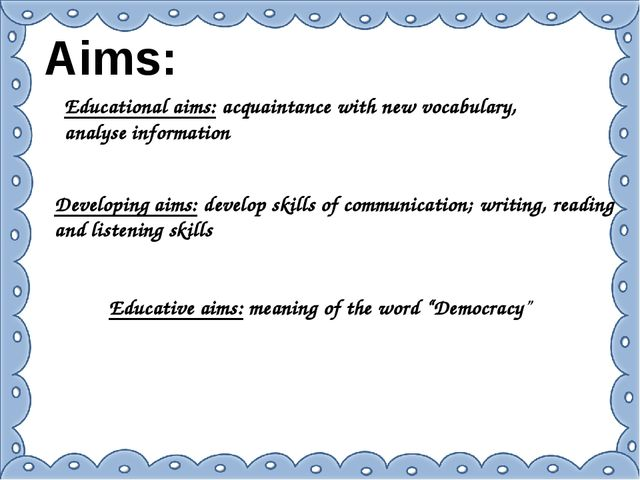 Aims: Educational aims: acquaintance with new vocabulary, analyse information...