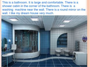 This is a bathroom. It is large and comfortable. There is a shower cabin in t