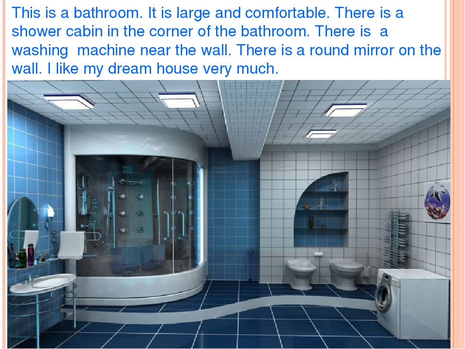 This is a bathroom. It is large and comfortable. There is a shower cabin in t...