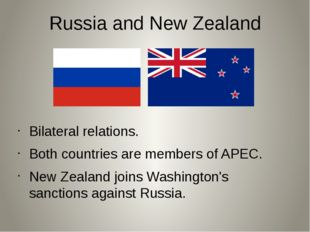 Russia and New Zealand Bilateral relations. Both countries are members of APE
