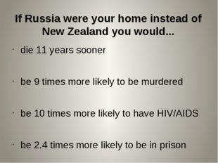 die 11 years sooner be 9 times more likely to be murdered be 10 times more li