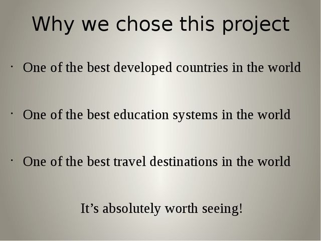 Why we chose this project One of the best developed countries in the world On...