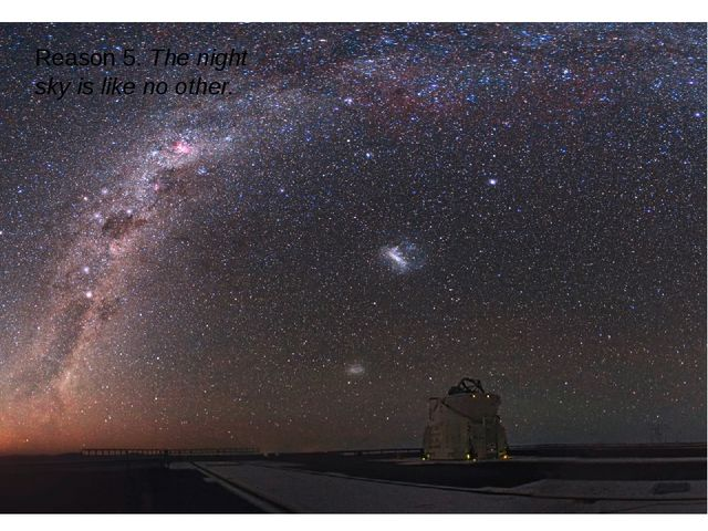 Reason 5. The night sky is like no other.