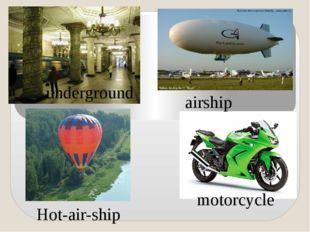 underground airship motorcycle Hot-air-ship