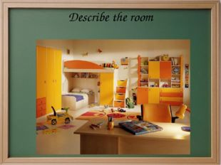 Describe the room