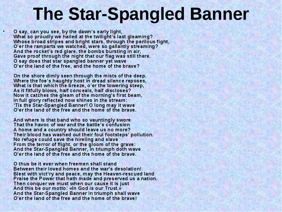 The Star-Spangled Banner O say, can you see, by the dawn's early light, What...