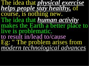 The idea that physical exercise helps people stay healthy, of course, is noth